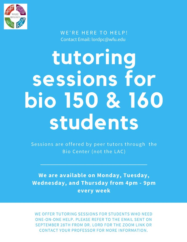 BIO Center Tutoring Sessions for BIO 150 & 160 Students | Contact Dr. Lord at lordpc@wfu.edu for more information